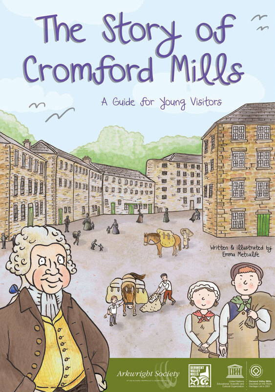Front cover illustrated from The Story of Cromford Mills children's guidebook by Emma Metcalfe